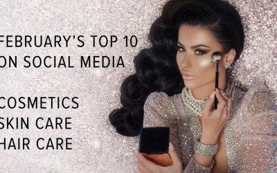 February 2018 Top Ten Brands On Social Media – Cosmetics, Skincare & Haircare