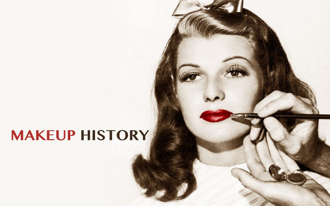A Quick History Of Makeup