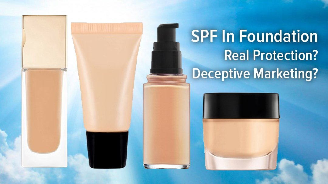SPF In Foundation – Real Protection or Deceptive Marketing?